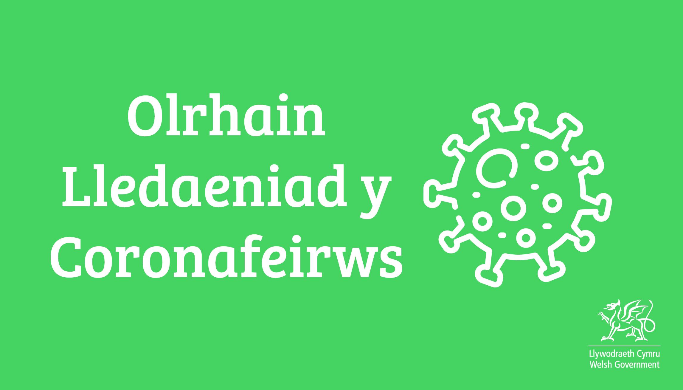 Olrhain Lledaeniad y Coronafeirws